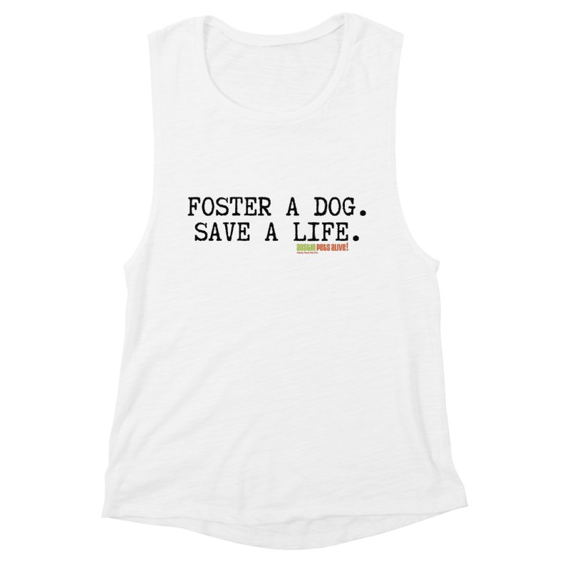 Save a Life Women's Muscle Tank by Austin Pets Alive's Artist Shop