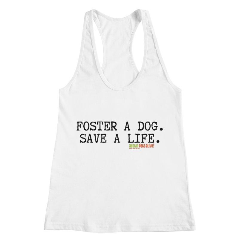 Save a Life Women's Racerback Tank by Austin Pets Alive's Artist Shop