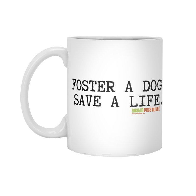 Save a Life Accessories Standard Mug by Austin Pets Alive's Artist Shop