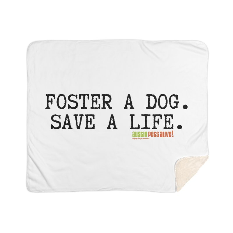 Save a Life Home Sherpa Blanket Blanket by Austin Pets Alive's Artist Shop