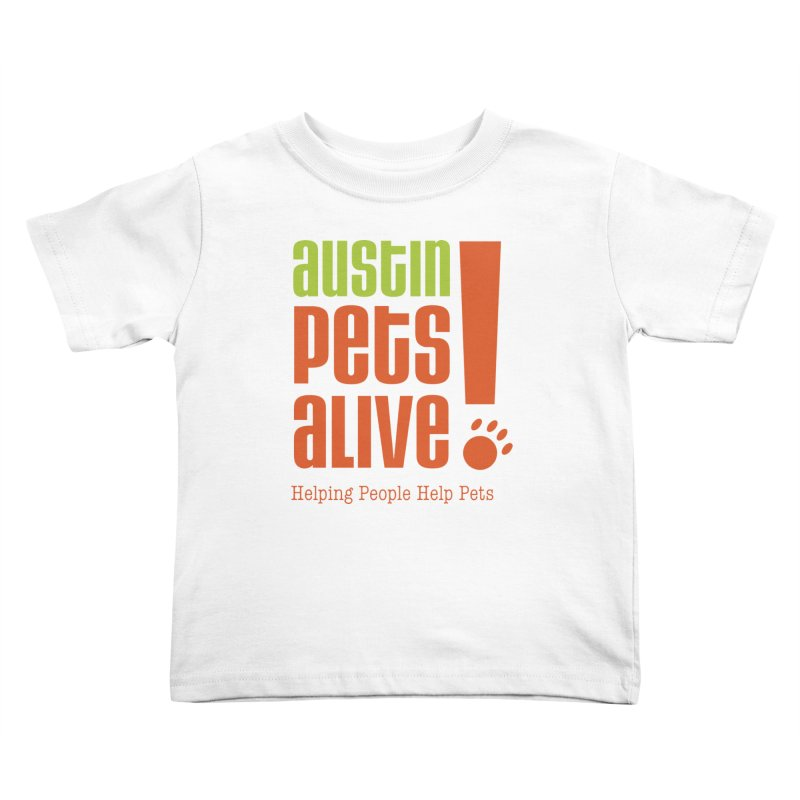 Austin Pets Alive! Kids Toddler T-Shirt by austinpetsalive's Artist Shop