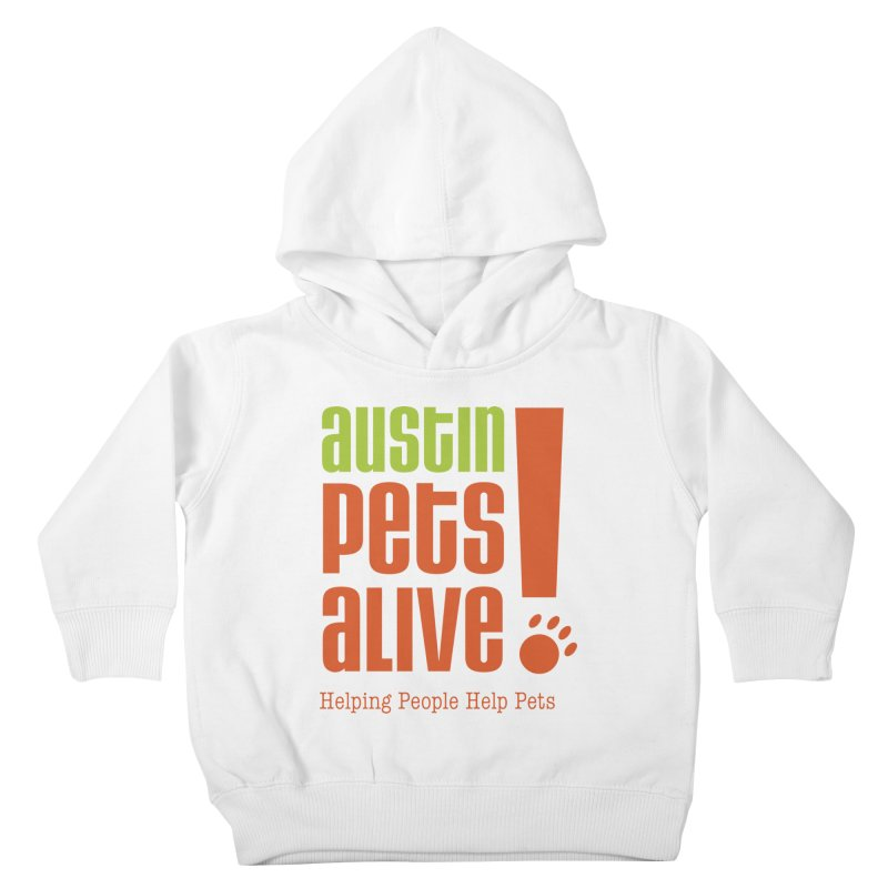 Austin Pets Alive! Kids Toddler Pullover Hoody by Austin Pets Alive's Artist Shop