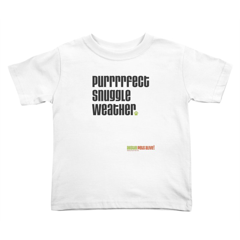 Purrrrfect Snuggle Weather Kids Toddler T-Shirt by austinpetsalive's Artist Shop