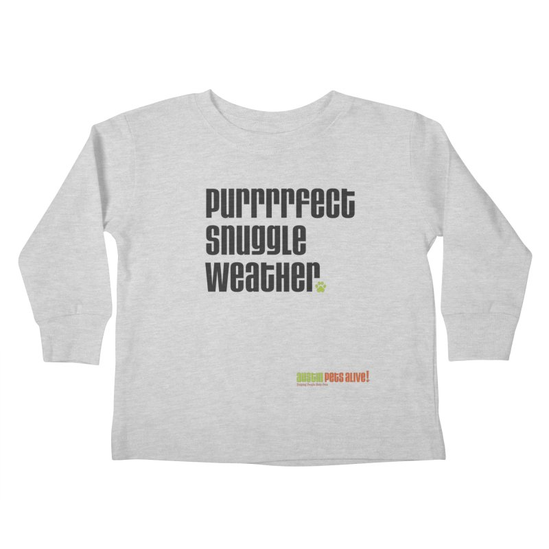 Purrrrfect Snuggle Weather Kids Toddler Longsleeve T-Shirt by austinpetsalive's Artist Shop