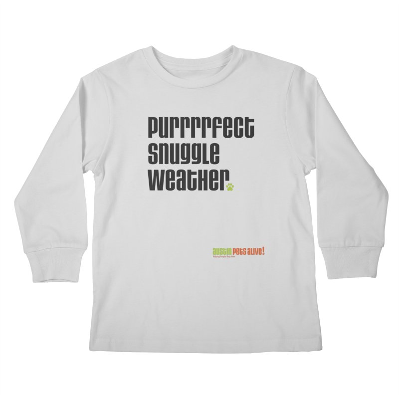 Purrrrfect Snuggle Weather Kids Longsleeve T-Shirt by Austin Pets Alive's Artist Shop