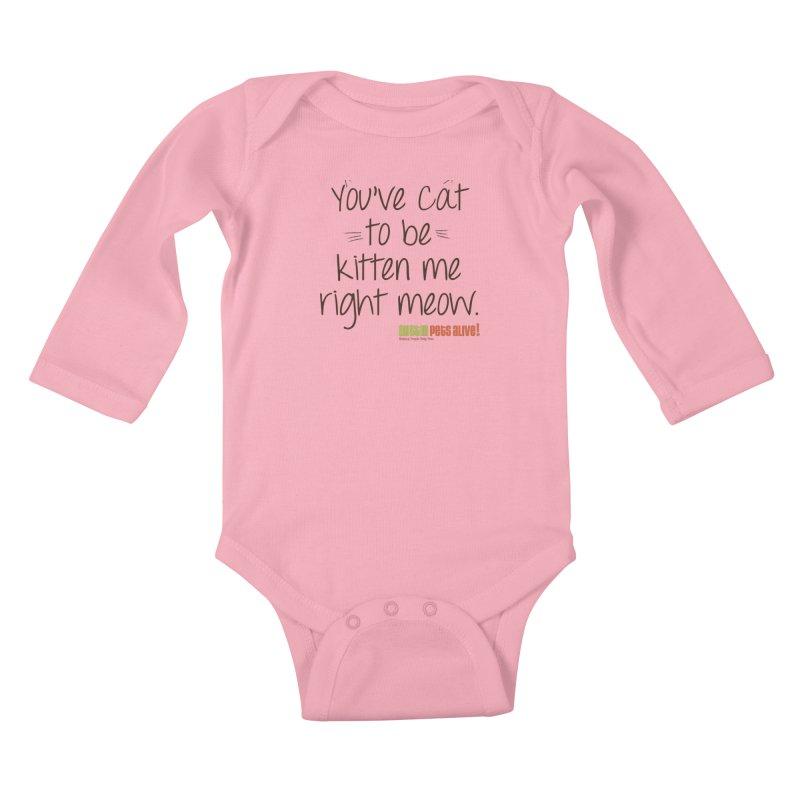You've Cat to be Kitten Me Kids Baby Longsleeve Bodysuit by Austin Pets Alive's Artist Shop