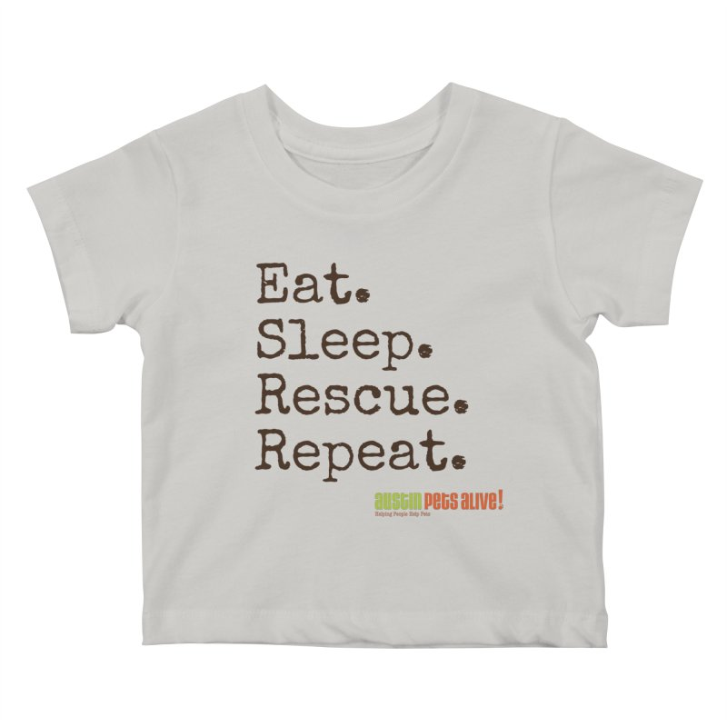 Eat. Sleep. Rescue. Repeat. Kids Baby T-Shirt by austinpetsalive's Artist Shop