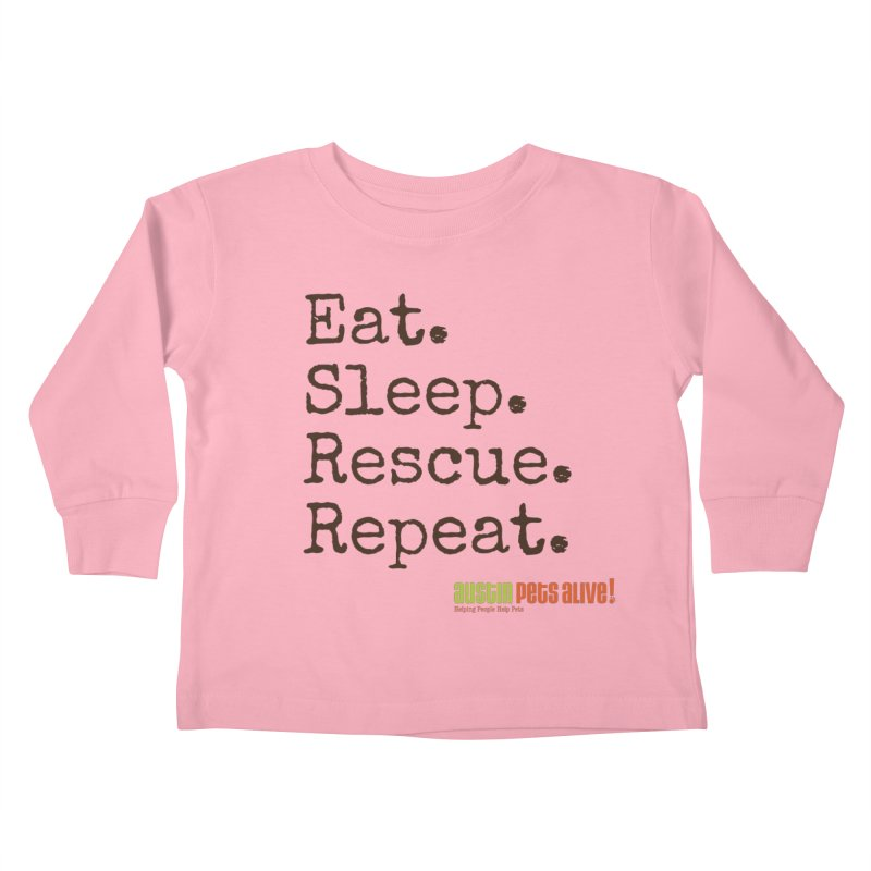 Eat. Sleep. Rescue. Repeat. Kids Toddler Longsleeve T-Shirt by austinpetsalive's Artist Shop