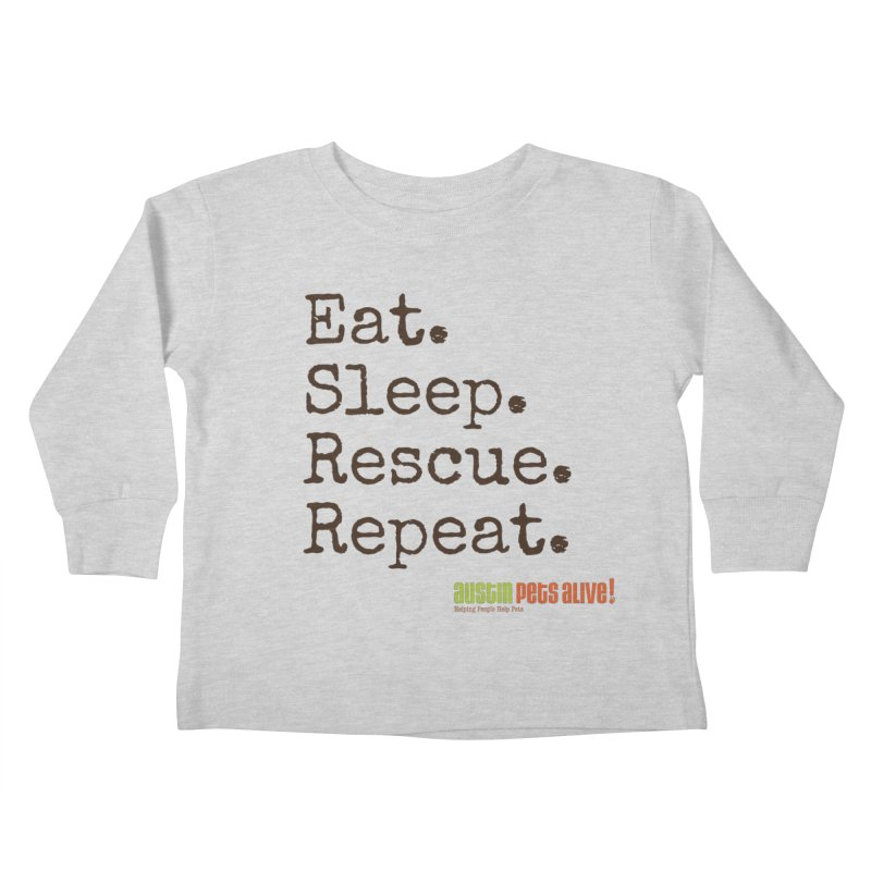 Eat. Sleep. Rescue. Repeat. Kids Toddler Longsleeve T-Shirt by austinpetsalive's Artist Shop