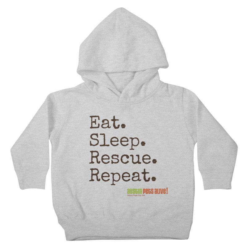 Eat. Sleep. Rescue. Repeat. Kids Toddler Pullover Hoody by austinpetsalive's Artist Shop