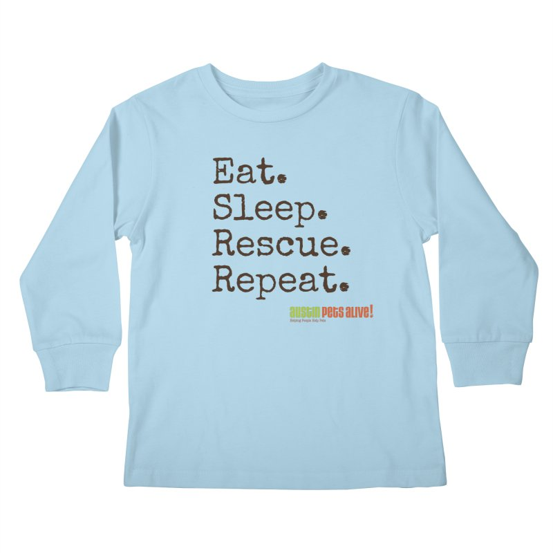 Eat. Sleep. Rescue. Repeat. Kids Longsleeve T-Shirt by austinpetsalive's Artist Shop