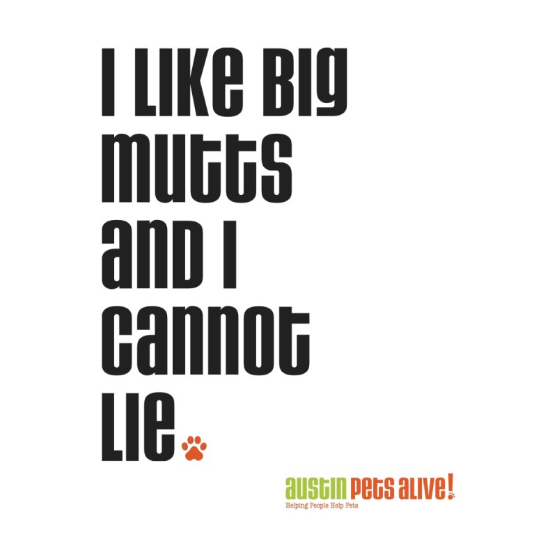 I Like Big Mutts Men's T-Shirt by Austin Pets Alive's Artist Shop