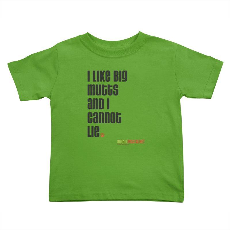I Like Big Mutts Kids Toddler T-Shirt by Austin Pets Alive's Artist Shop