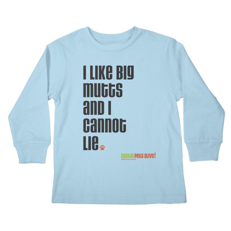 I Like Big Mutts Kids Longsleeve T-Shirt by austinpetsalive's Artist Shop
