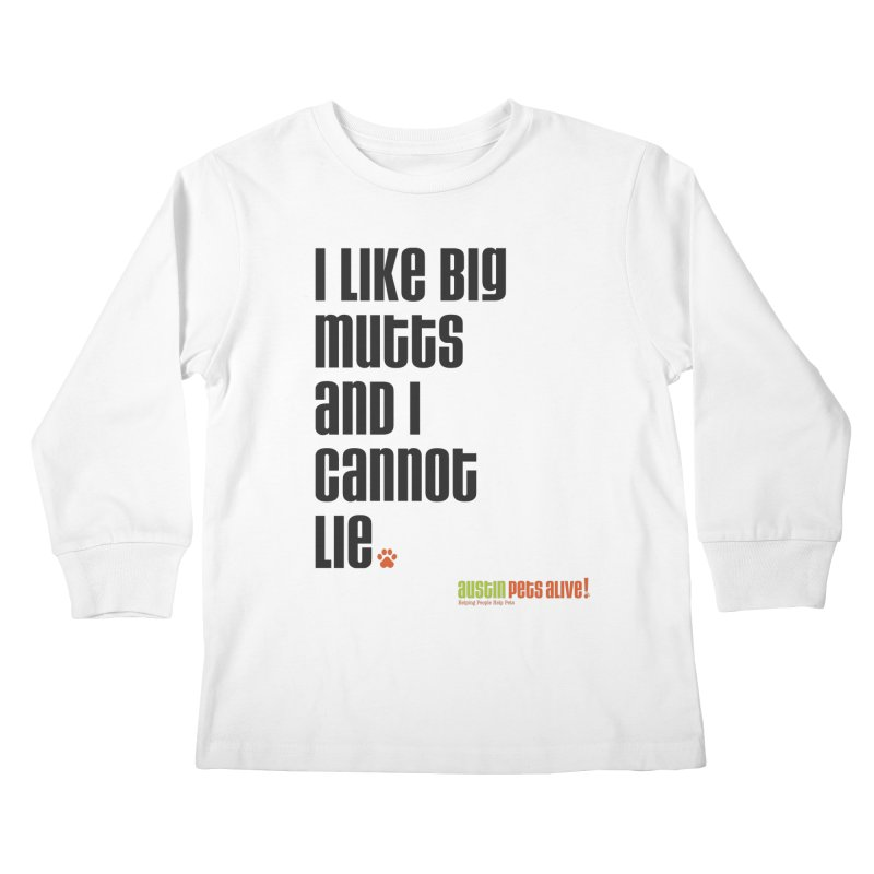 I Like Big Mutts Kids Longsleeve T-Shirt by austinpetsalive's Artist Shop