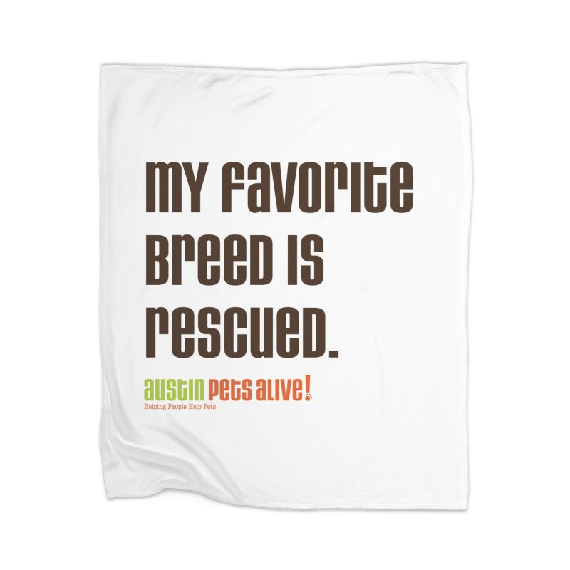 My Favorite Breed is Rescued Home Blanket by Austin Pets Alive's Artist Shop