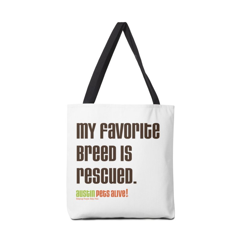 My Favorite Breed is Rescued Accessories Bag by Austin Pets Alive's Artist Shop
