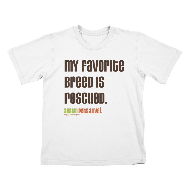My Favorite Breed is Rescued Kids T-Shirt by Austin Pets Alive's Artist Shop