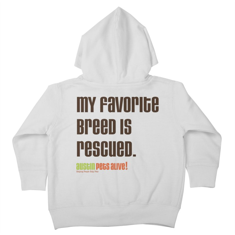 My Favorite Breed is Rescued Kids Toddler Zip-Up Hoody by Austin Pets Alive's Artist Shop