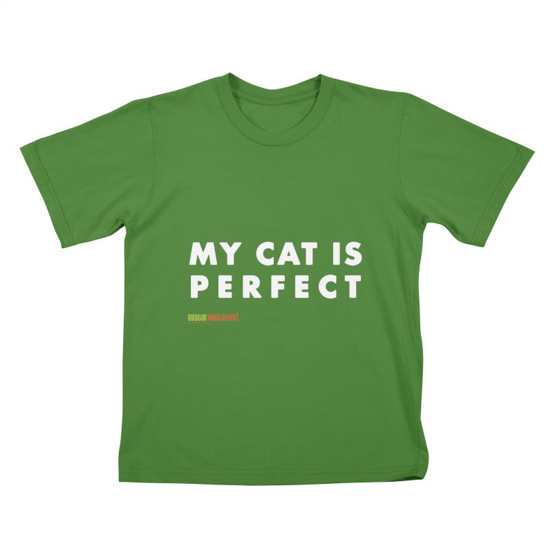 My Cat is Perfect Kids T-Shirt by austinpetsalive's Artist Shop