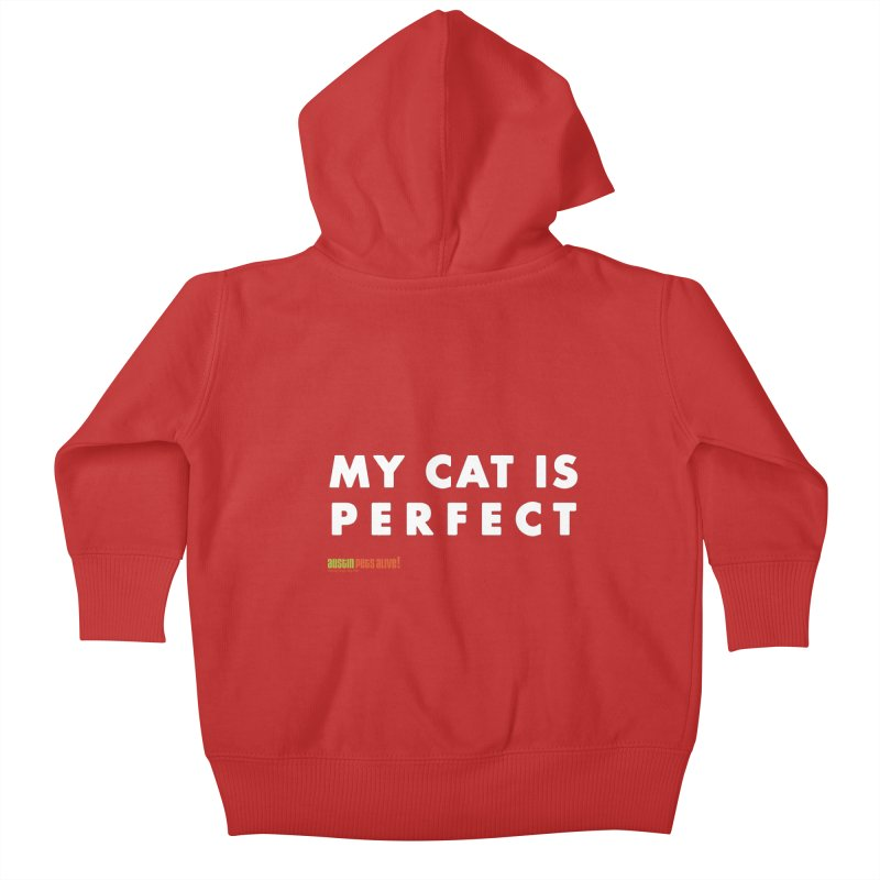 My Cat is Perfect Kids Baby Zip-Up Hoody by Austin Pets Alive's Artist Shop