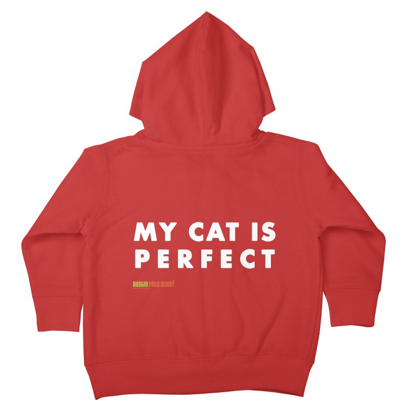 My Cat is Perfect Kids Toddler Zip-Up Hoody by austinpetsalive's Artist Shop