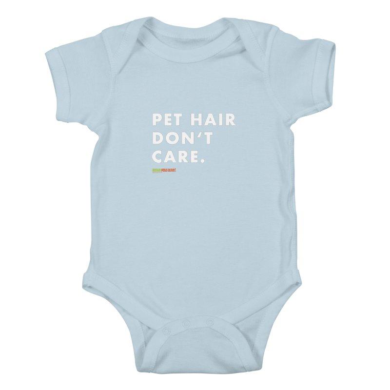 Pet Hair Don't Care Kids Baby Bodysuit by austinpetsalive's Artist Shop