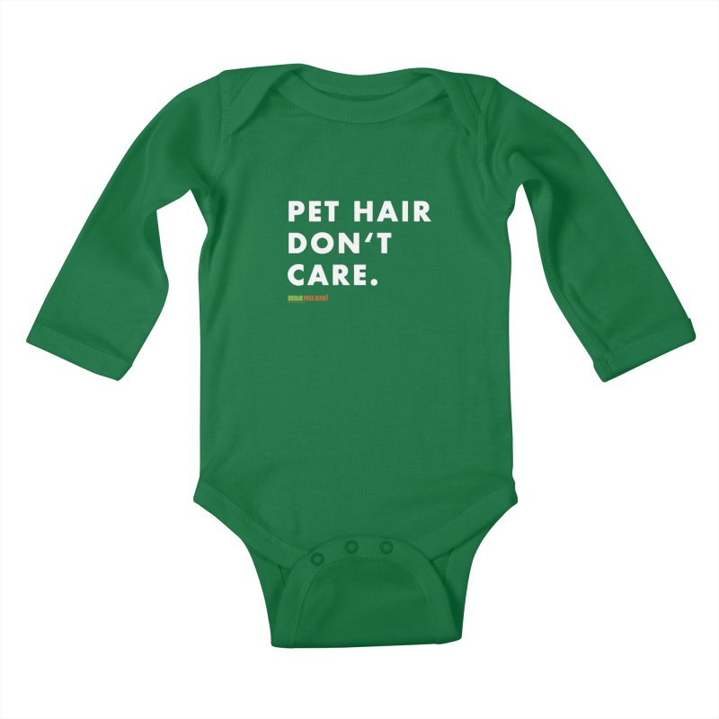 Pet Hair Don't Care Kids Baby Longsleeve Bodysuit by austinpetsalive's Artist Shop