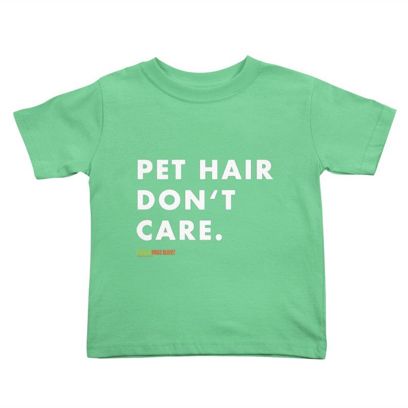 Pet Hair Don't Care Kids Toddler T-Shirt by austinpetsalive's Artist Shop