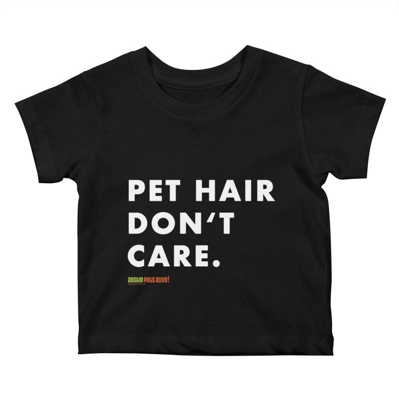 Pet Hair Don't Care Kids Baby T-Shirt by Austin Pets Alive's Artist Shop