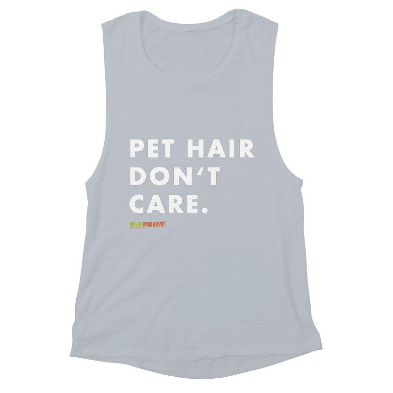 Pet Hair Don't Care Women's Muscle Tank by Austin Pets Alive's Artist Shop