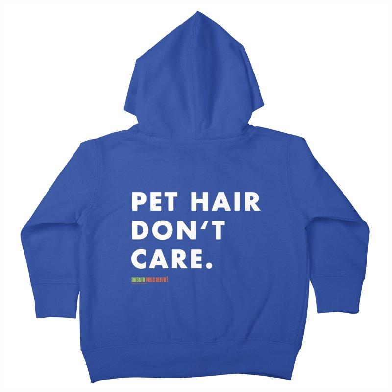 Pet Hair Don't Care Kids Toddler Zip-Up Hoody by austinpetsalive's Artist Shop