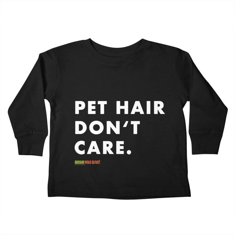 Pet Hair Don't Care Kids Toddler Longsleeve T-Shirt by Austin Pets Alive's Artist Shop