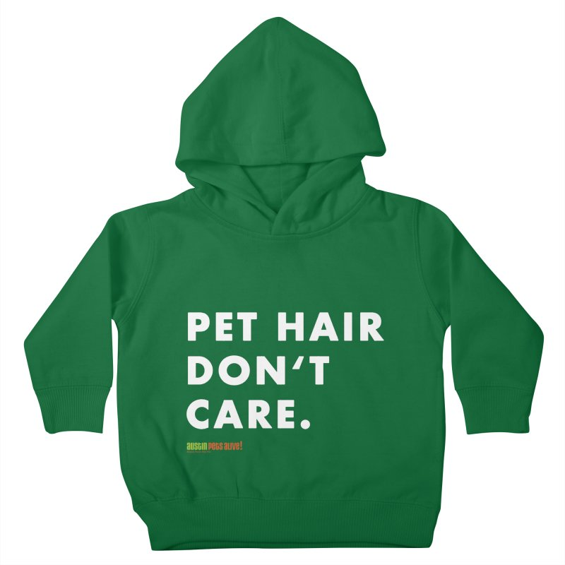 Pet Hair Don't Care Kids Toddler Pullover Hoody by Austin Pets Alive's Artist Shop