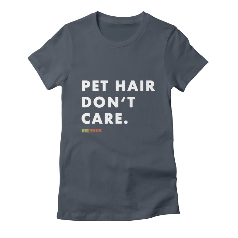 Pet Hair Don't Care Women's French Terry Zip-Up Hoody by austinpetsalive's Artist Shop