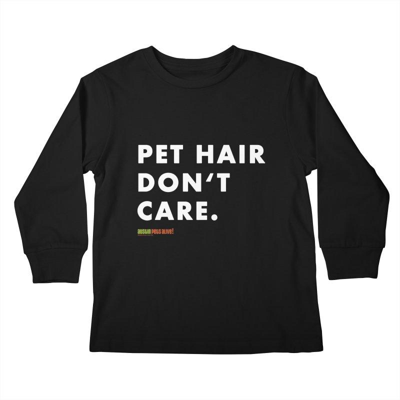 Pet Hair Don't Care Kids Longsleeve T-Shirt by Austin Pets Alive's Artist Shop