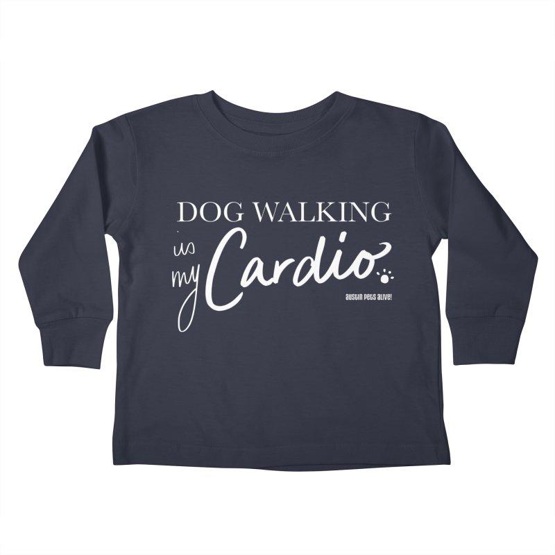 Dog Walking is My Cardio Kids Toddler Longsleeve T-Shirt by Austin Pets Alive's Artist Shop