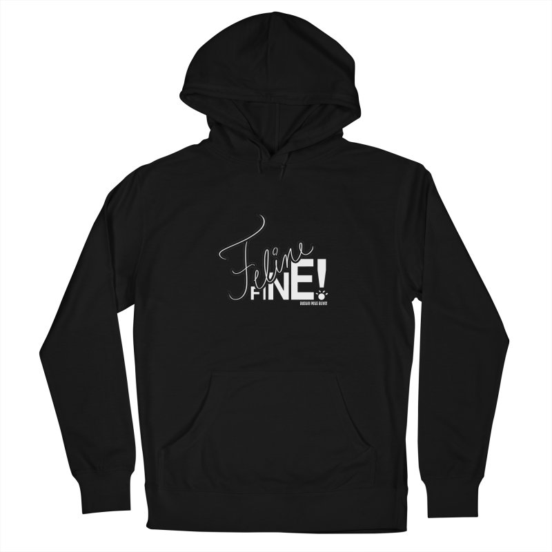 Feline Fine! Men's French Terry Pullover Hoody by Austin Pets Alive's Artist Shop