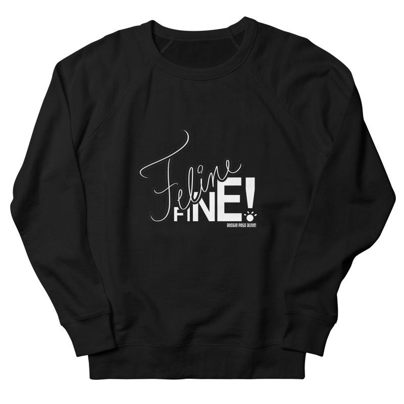 Feline Fine! Men's French Terry Sweatshirt by Austin Pets Alive's Artist Shop