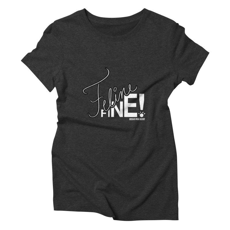 Feline Fine! Women's T-Shirt by Austin Pets Alive's Artist Shop