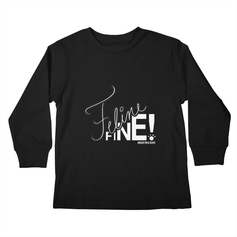 Feline Fine! Kids Longsleeve T-Shirt by austinpetsalive's Artist Shop