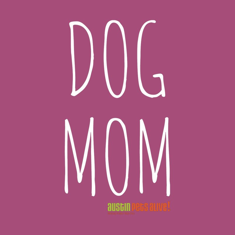 Dog Mom Men's V-Neck by Austin Pets Alive's Artist Shop
