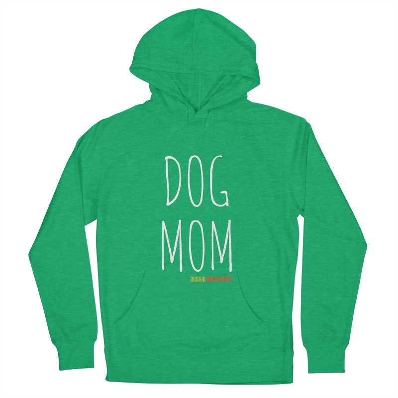 Dog Mom Men's French Terry Pullover Hoody by austinpetsalive's Artist Shop
