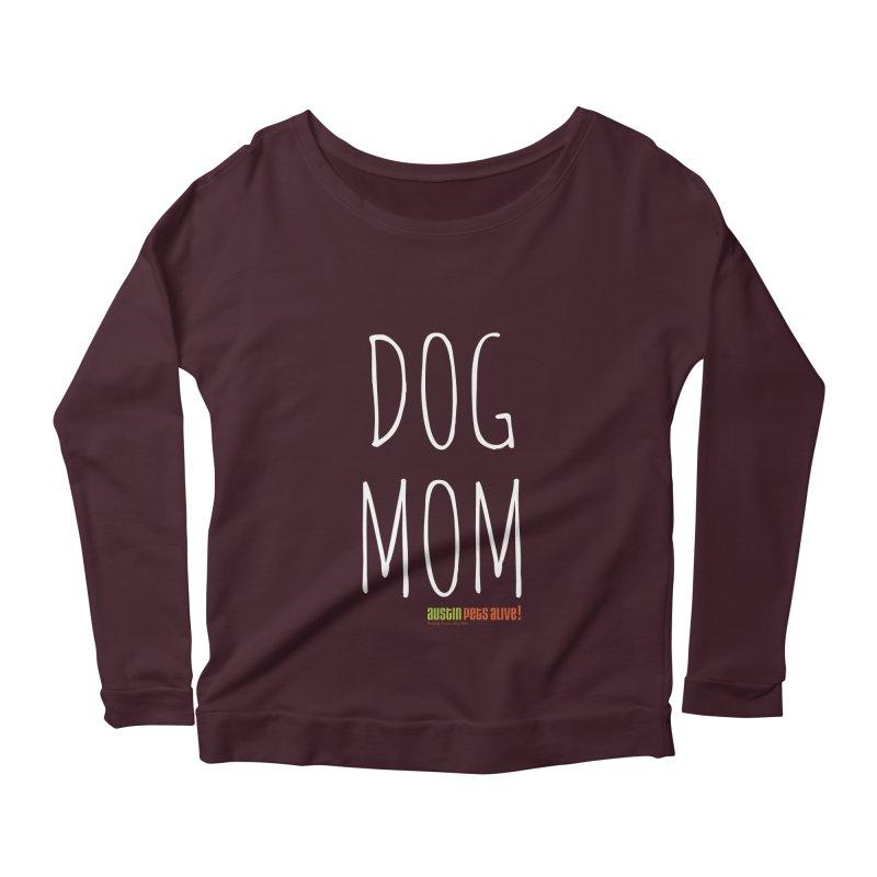 Dog Mom Women's Longsleeve Scoopneck  by austinpetsalive's Artist Shop