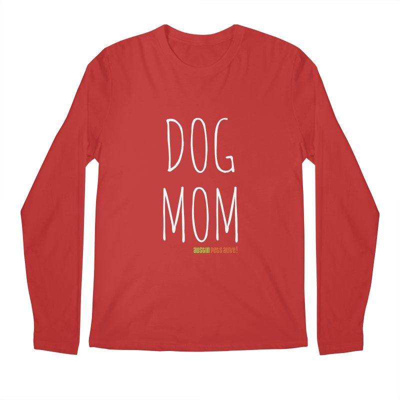 Dog Mom Men's Regular Longsleeve T-Shirt by Austin Pets Alive's Artist Shop