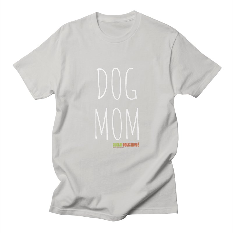 Dog Mom Men's T-Shirt by Austin Pets Alive's Artist Shop