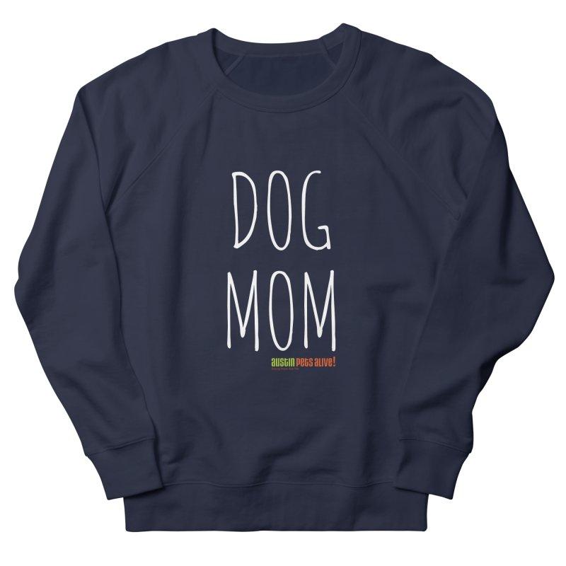 Dog Mom Men's French Terry Sweatshirt by austinpetsalive's Artist Shop