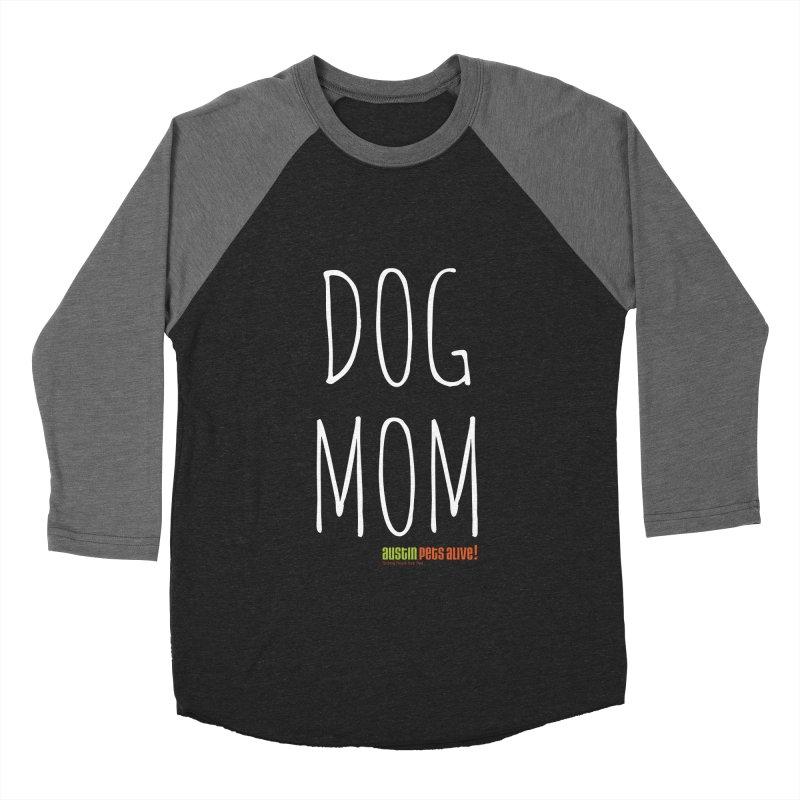 Dog Mom Women's Baseball Triblend Longsleeve T-Shirt by austinpetsalive's Artist Shop