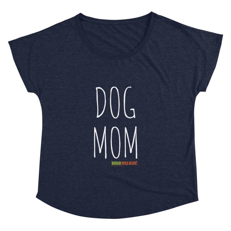 Dog Mom Women's Dolman Scoop Neck by austinpetsalive's Artist Shop
