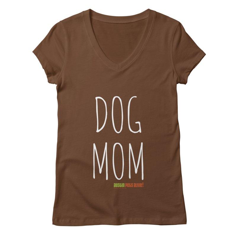 Dog Mom Women's Regular V-Neck by austinpetsalive's Artist Shop